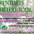 Grave Adventures Spring Cemetery Tour Saturday, May 12th beginning at 11:45 am Join the Holmes County Library Ladies on their second tour of some of Holmes County's most interesting cemeteries. The...