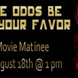 Special Movie Matinee @ the Central Library Join us at the Central Library, Saturday, August 18th at 1 pm for a FREE movie matinee. Watch Katniss Everdeen take on the...