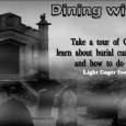 Dining with the Dead Thursday, June 13th @ 7 pm; Program will begin at the Central Library Take a tour of Oak Hill Cemetery and learn about burial customs,...